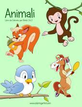 Animali Libro da Colorare per Bimbi 1 & 2