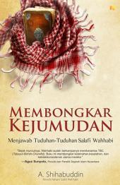 Membongkar Kejumudan: Menjawab Tuduhan-Tuduhan Salafi Wahhabi