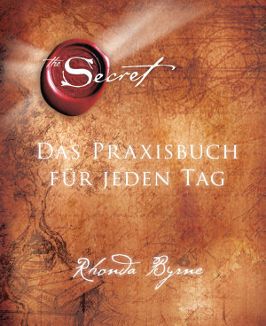 The Secret   Das Praxisbuch f  r jeden Tag PDF