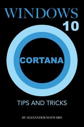 Windows 10 Cortana: Tips and Tricks