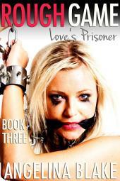 Rough Game: Love's Prisoner