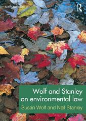 Wolf and Stanley on Environmental Law: Edition 6
