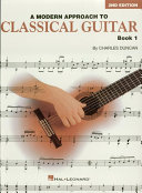 A Modern Approach to Classical Guitar (Music Instruction)