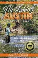 The Local Angler Fly Fishing Austin   Central Texas PDF