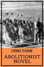 3 Books to Know: Abolitionist Novel