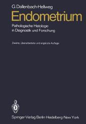 Endometrium: Pathologische Histologie in Diagnostik und Forschung, Ausgabe 2