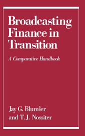 Broadcasting Finance in Transition: A Comparative Handbook