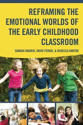 Reframing The Emotional Worlds Of The Early Childhood Classroom Book PDF