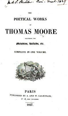 The Poetical Works of Thomas Moore  Etc   A Biographical and Critical Sketch of Thomas Moore  By J  W  Lake    With a Portrait   PDF