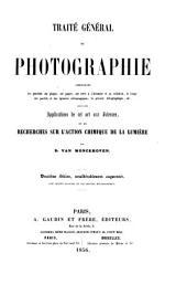 Traité général de photographie contenant les procédés sur plaque, sur papier, sur verre à l'albumine & au collodion...