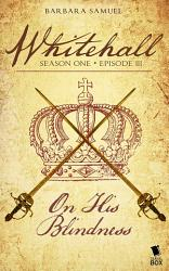 On His Blindness Whitehall Season 1 Episode 3  Book PDF