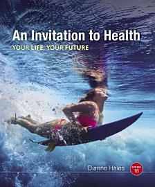 An Invitation To Health  18th Edition