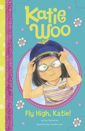 Katie Woo: Fly High, Katie