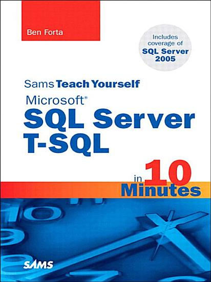 Sams Teach Yourself Microsoft SQL Server T SQL in 10 Minutes PDF