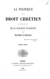 La politique et le droit chretien au point de vue de la question italienne