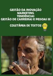 Gestão da Inovação – Marketing – Tendências – Gestão de Carreiras e Pessoas III: 3ª Coletânea de Textos de Edson Zogbi