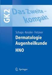 Das Zweite - kompakt: Dermatologie, Augenheilkunde, HNO