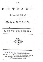 An Extract of the Life of Madam Guyon. By John Wesley