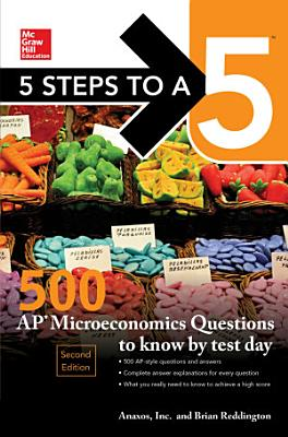 5 Steps to a 5  500 AP Microeconomics Questions to Know by Test Day  Second Edition
