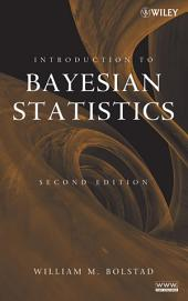 Introduction to Bayesian Statistics: Edition 2