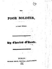 The Poor Soldier, a Comic Opera. By Charles O'Keefe [or, Rather, John O'Keefe].