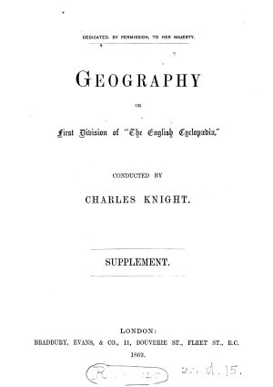 Geography  The English cyclop  dia  conducted by C  Knight