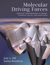 Molecular Driving Forces: Statistical Thermodynamics in Biology, Chemistry, Physics, and Nanoscience, Edition 2