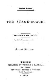 The Stage-coach: Founded on Fact