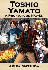 Toshio Yamato: A Profecia de Nawën
