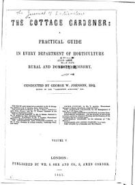 The Cottage Gardener A Practical Guide In Every Department Of Horticulture Rural And Domestic Economy