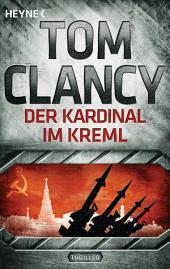 Der Kardinal im Kreml: Thriller