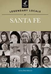 Legendary Locals of Santa Fe