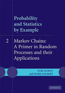 Probability and Statistics by Example  Volume 2  Markov Chains  A Primer in Random Processes and Their Applications Book