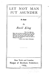 Let Not Man Put Asunder: A Story of Modern American Life a Novel