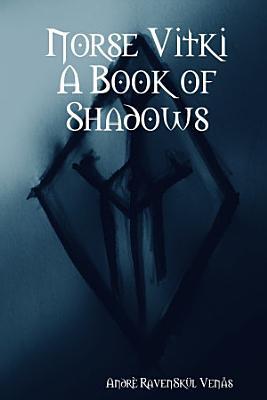 Norse Vitki A Book of Shadows