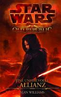 Star Wars The Old Republic  Band 1  Eine unheilvolle Allianz PDF