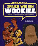 STAR WARS Sprich wie ein Wookiee PDF