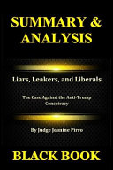 Summary   Analysis  Liars  Leakers  and Liberals by Judge Jeanine Pirro  The Case Against the Anti Trump Conspiracy
