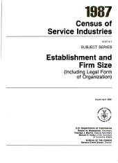 1987 Census of Service Industries: Subject series. Establishment and firm size (including legal form of organization).