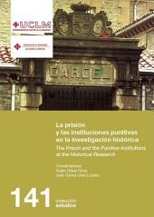La prisión y las instituciones punitivas en la investigación histórica: The Prison and the Punitive Institutions at the Historical Research