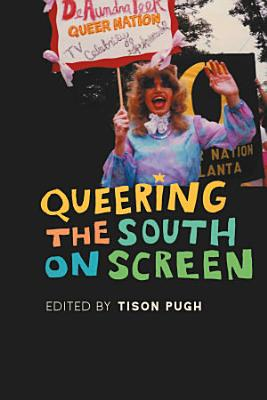 Queering the South on Screen PDF