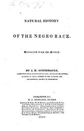 "Natural history of the Negro Race. Extracted from the French [i.e. from the ""Histoire naturelle du genre humain""], by J. H. Guenebault"