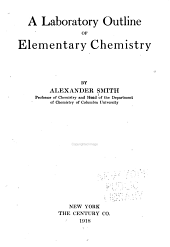 A Laboratory Outline of Elementary Chemistry