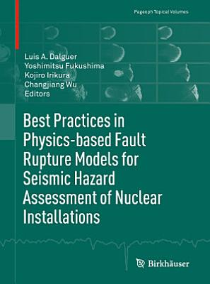 Best Practices in Physics-based Fault Rupture Models for Seismic Hazard Assessment of Nuclear Installations
