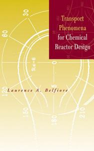 Transport Phenomena for Chemical Reactor Design PDF