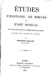 Études d'histoire, de mœurs et d'art musical sur la fin du 18e siècle et la première moitié du 19e siècle d'après des documents inédits: Volume0
