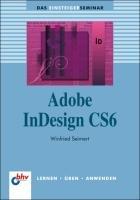 Das Einsteigerseminar Adobe InDesign CS6 PDF