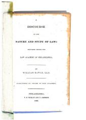 A Discourse on the Nature and Study of Law: Delivered Before the Law Academy of Philadelphia ...