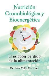Nutrición cronobiológica y bioenergética (Edición blanco y negro): El eslabón perdido de la alimentación