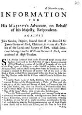 Information for His Majesty's Advocate, on Behalf of His Majesty, Respondent; Against John Gordon, Esquire, Second Son of the Deceased Sir James Gordon of Park, Claimant; in Virtue of a Tailie of the Lands and Barony of Park, which Sometime Belonged to Sir William Gordon of Park, Now Attainted of High-treason